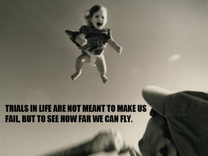 Quotes About Trial In Life: Trials In Life Are Not Meant To Make