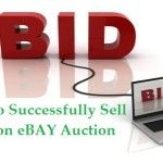 How To Successfully Sell Items on eBAY Auction