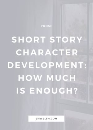 Short Story Character Development: How Much is Enough?