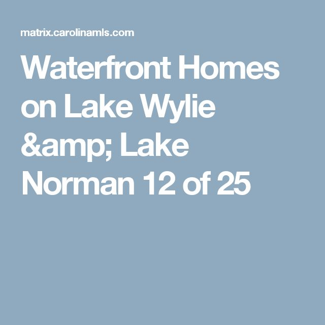 Waterfront Homes on Lake Wylie & Lake Norman 		 12 of 25