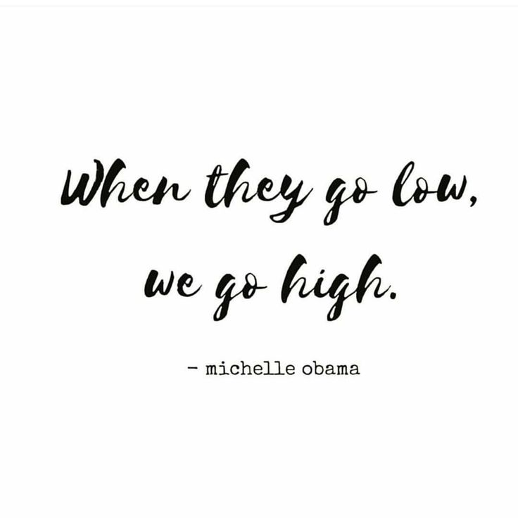 Quote by Michelle Obama - When they go low, we go high