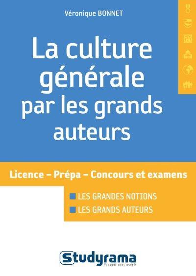 651.6 BON - La culture générale par les grands auteurs / V. Bonnet. Une méthode pour entrer dans le programme de culture générale de première année de prépa EC, à partir d'une idée-clé, et d'une contextualisation théorique.
