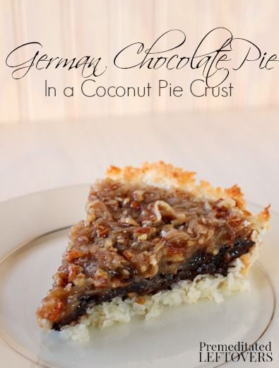 German Chocolate Pie Recipe with Coconut Pie Crust - This recipe uses Silk Coconutmilk to make it dairy-free. It is also gluten-free. #silkcoconutmilk #sp