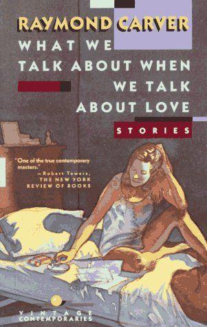 Siempre, Raymond Carver. De qué hablamos cuando hablamos de amor.