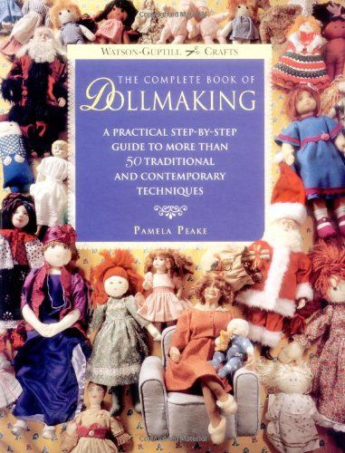 The Complete Book of Dollmaking: A Practical Step-by-Step Guide to More Than 50 Traditional and Contemporary Techniques (Watson-Guptill Crafts) by Pamela Peake http://www.amazon.com/dp/0823007731/ref=cm_sw_r_pi_dp_O.SUwb1NB37K3