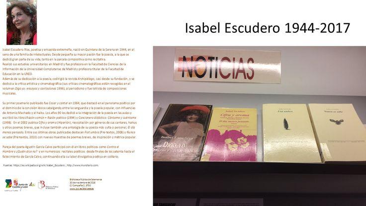Isabel Escudero Ríos, poetisa y ensayista extremeña, nació en Quintana de la Serena en 1944, en el seno de una familia de intelectuales. Desde pequeña su mayor pasión fue la poesía, a la que se dedicó gran parte de su vida, tanto en la parcela compositiva como recitativa.