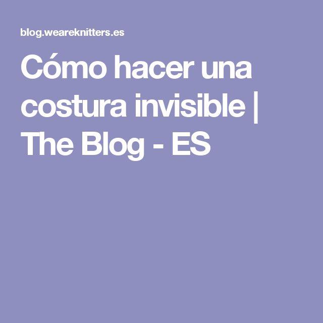 Cómo hacer una costura invisible   The Blog - ES