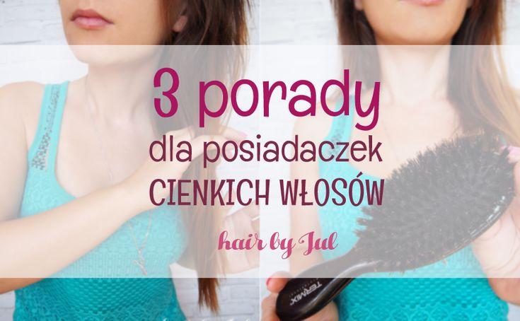 Zdradzę Ci dziś jakie 3 rzeczy możesz zrobić dla swoich cienkich włosów, żeby poprawić ich kondycję. Na efekty nie będziesz czekać długo! #włosy #fryzury #hairhacks #hair blog # porady