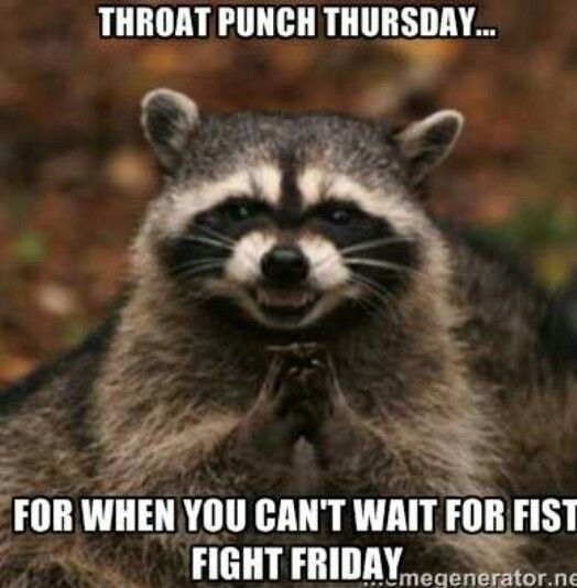 It's Throat Punch Thursday                               …