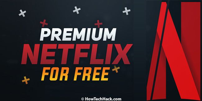 How To Get Netflix For Free Without Credit Card | How Tech