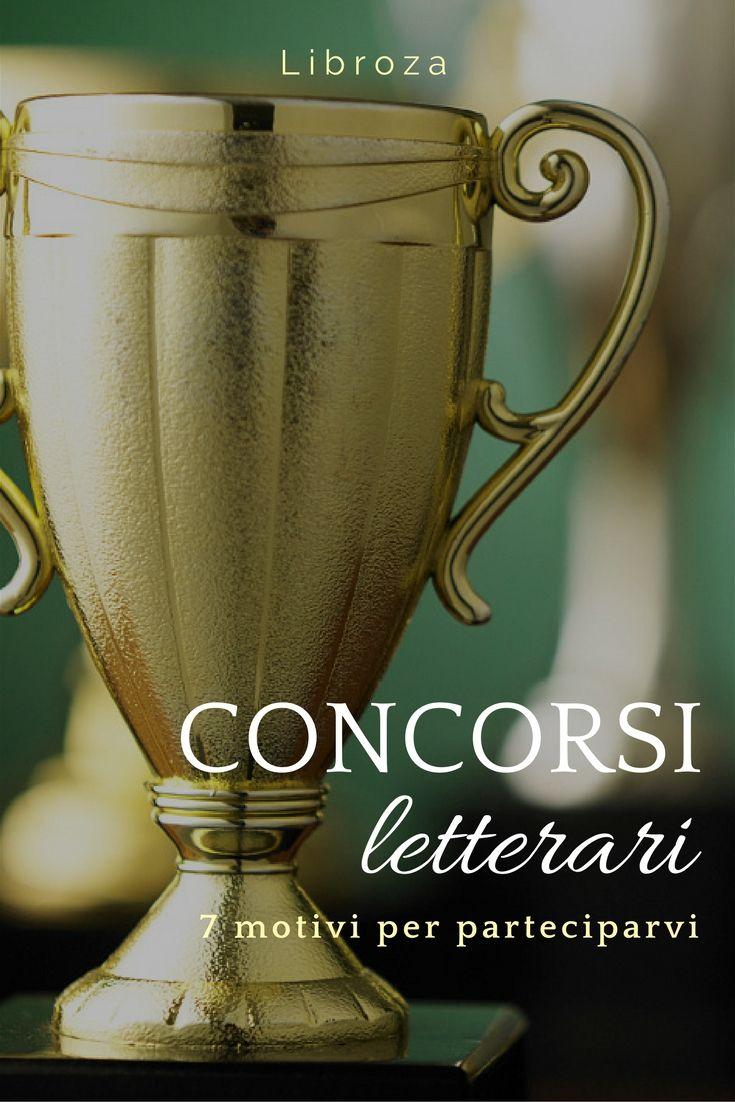 Concorsi letterari: 7 motivi per cui vale la pena partecipare - Libroza.com