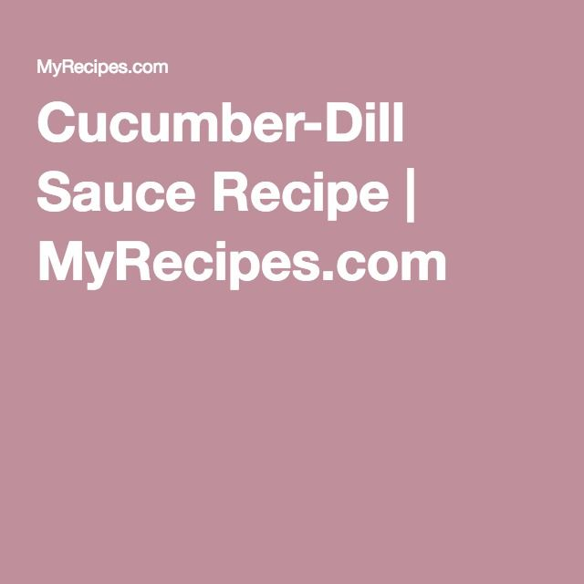 Cucumber-Dill Sauce from Cooking Light