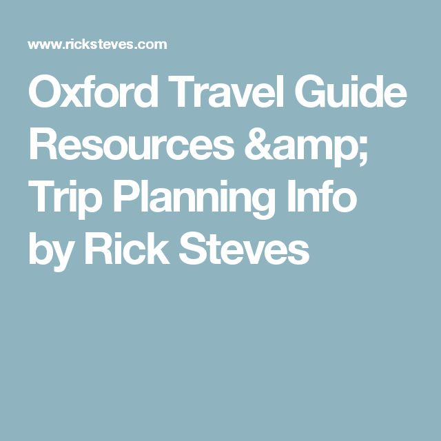 Oxford Travel Guide Resources & Trip Planning Info by Rick Steves