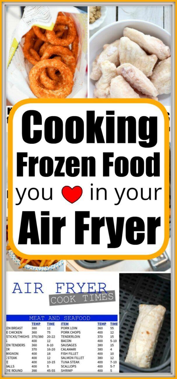 How Long to Cook Frozen Foods in Your Air Fryer! in 2020