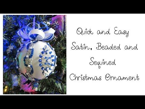Quick and Easy Satin, Beaded and Sequined Christmas Ornament - YouTube