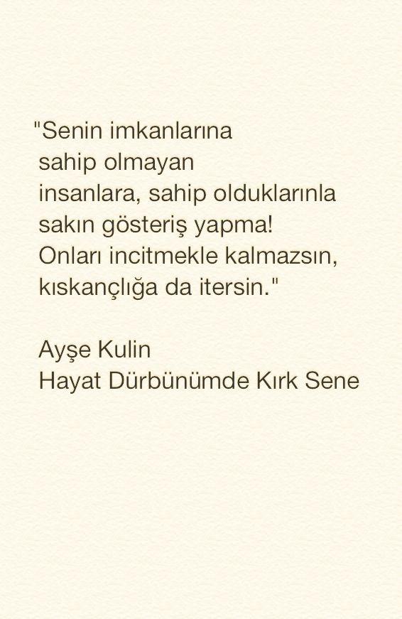 Ayşe Kulin'in babasının sözüymüş; çok doğru...