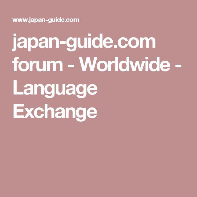 japan-guide.com forum - Worldwide - Language Exchange