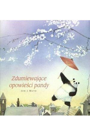 Zdumiewające opowieści pandy - Jon J. Muth 4+