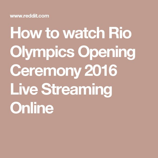 How to watch Rio Olympics Opening Ceremony 2016 Live Streaming Online