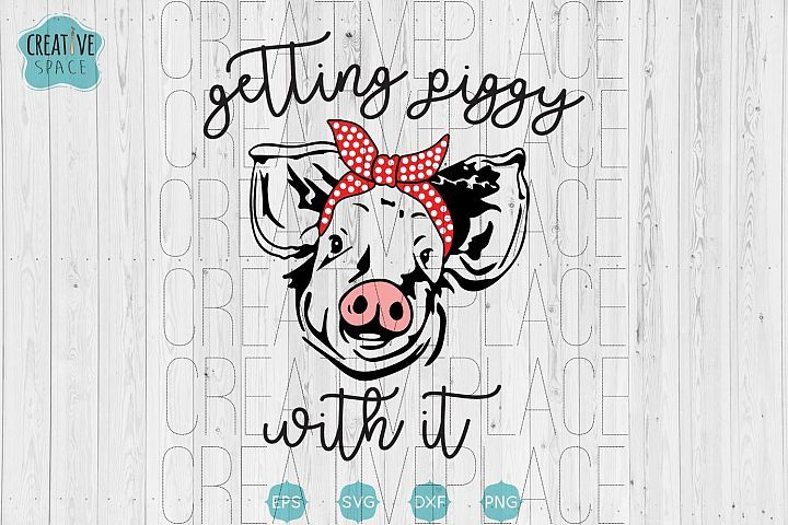 Download Getting Piggy With It - SVG Grab this adorable SVG today ...