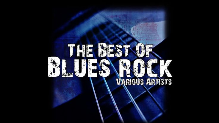 The Best Of Blues Rock Various Artists Blues Rock Blues Artists Best Song Ever