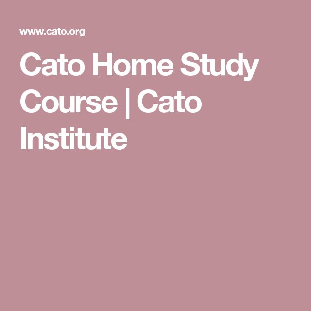 Cato Home Study Course | Cato Institute