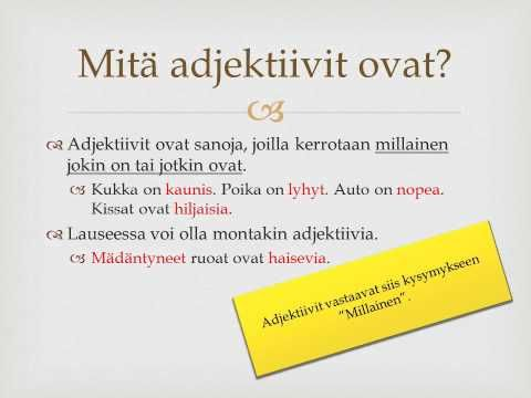 ▶ adjektiivit (video 2:53).