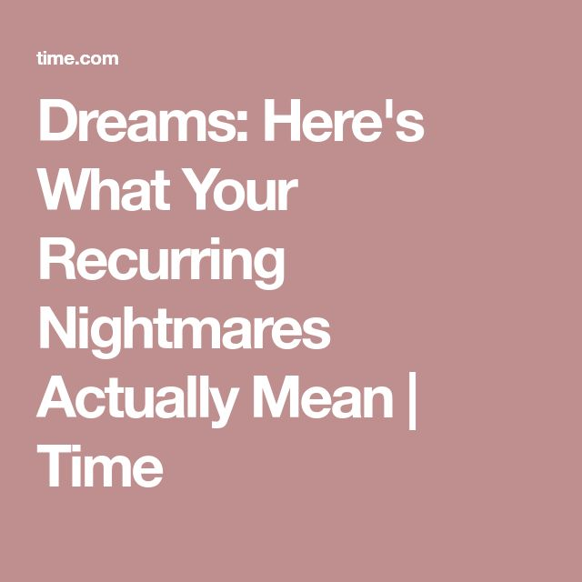Dreams: Here's What Your Recurring Nightmares Actually Mean | Time