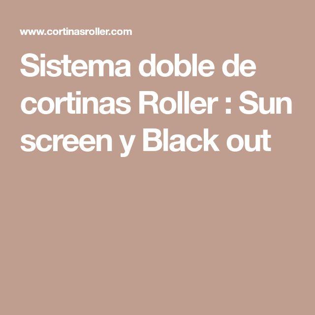 Sistema doble de cortinas Roller : Sun screen y Black out