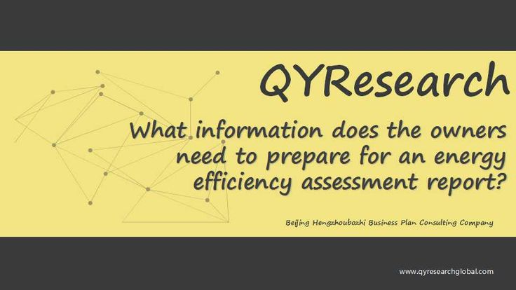 QYResearch focuses on providing customers the following energy efficiency assessment report. If you need a report of energy efficiency assessment for fixed asset investment project, please contact Mr. Tan at 13718936094 or via email: BD@qyresearch.com.