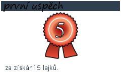 první uspěch-5 bodů-za získání 5 lajků.