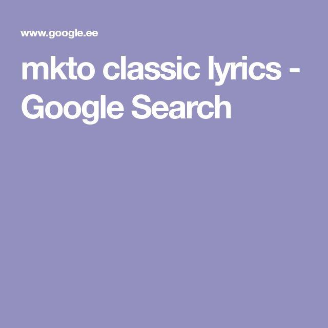 mkto classic lyrics - Google Search