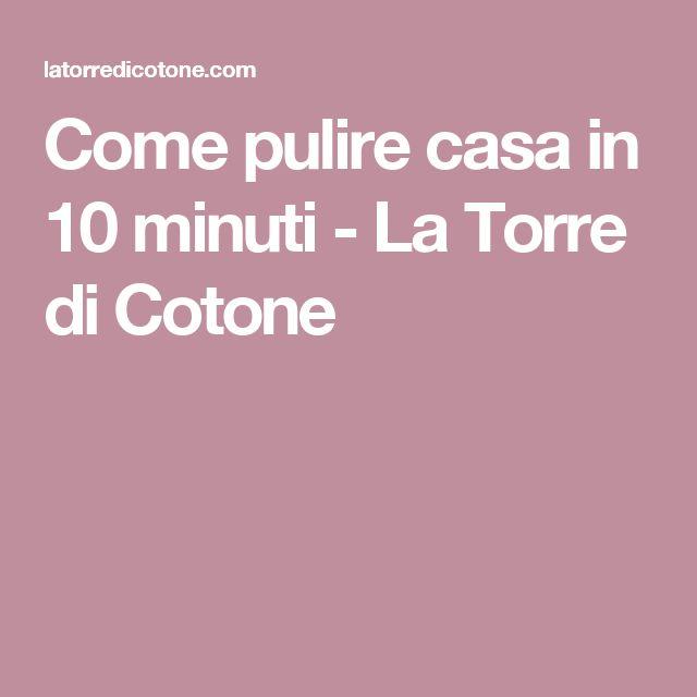 Come pulire casa in 10 minuti - La Torre di Cotone