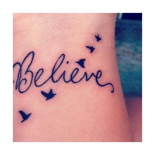 Believe and bird tatoo ❤ liked on Polyvore featuring tattoos, tatoo and tatto