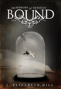 Bound, Book 1 in the Mirrors of Bershan trilogy.
