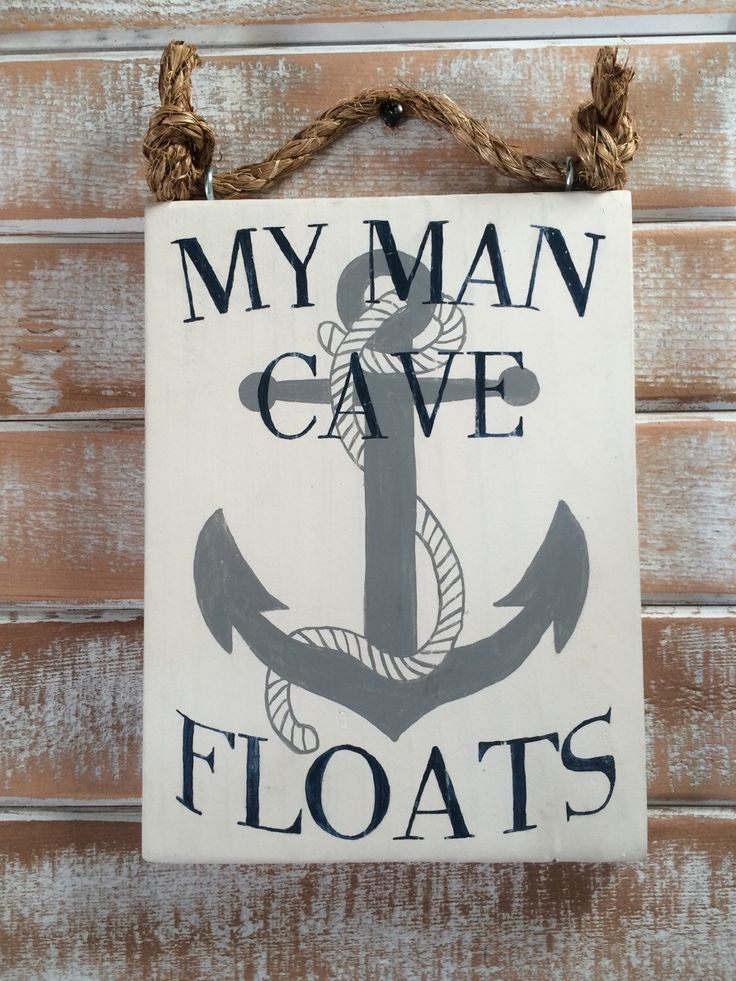 My man cave floats hand painted sign from my Etsy shop https://www.etsy.com/listing/289068415/man-cave-boat-signs-boat-decor-anchor