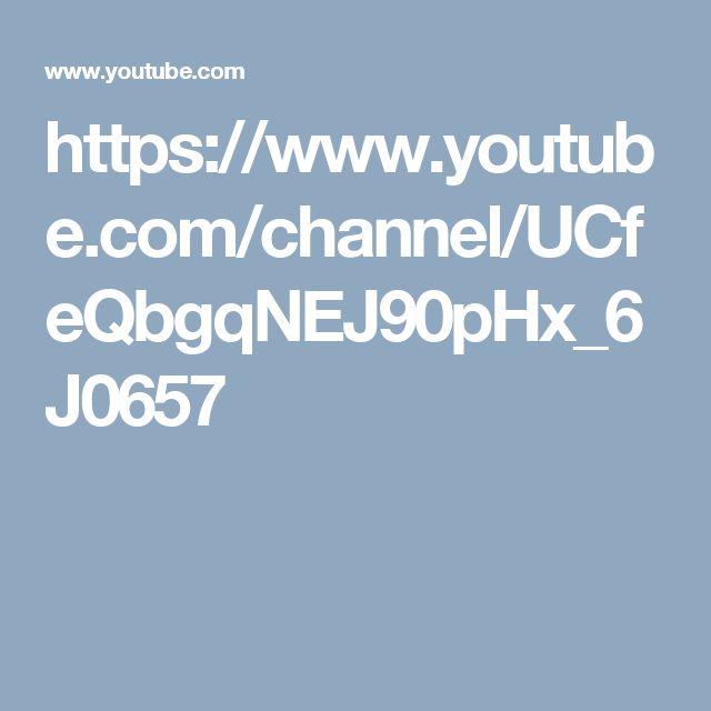 https://www.youtube.com/channel/UCfeQbgqNEJ90pHx_6J0657