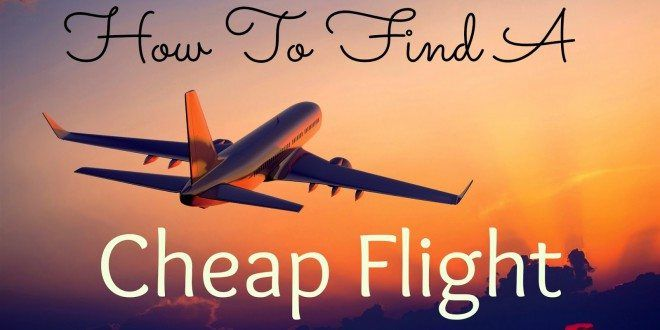 How to Find a Cheap Flight to Anywhere: 19 Secrets for ...