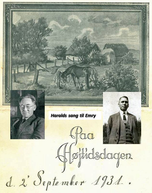 Haralds sang til Emrys fødselsdag 2 sept 1931. Harald Emrys yngre bror skolelærer i Måreskov skole på Fyn skrev og illustrerede en sang til Emrys 50 års fødselsdag. Han skrev 50 vers, som var rundne ham i pennen på nogle regnvejrsdage I ferien og af den grund kunne nogle være vel vandede. Udvalgte vers og passager og billeder fra Emrys Erindringer kan studeres ved klik på billedet.