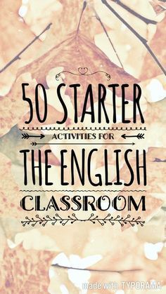 50 quick and effective starter activities to use in the English classroom || Ideas, activities and revision resources for teaching GCSE English || Check out my website: www.gcse-english.com for more ideas and inspiration ||