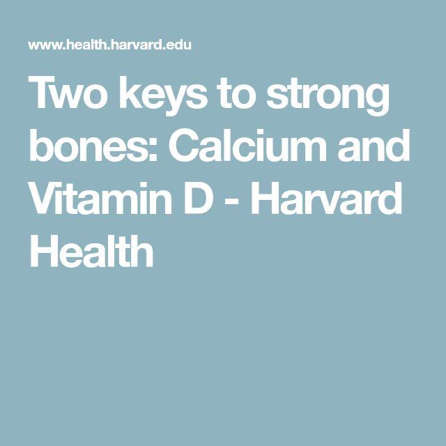 Two keys to strong bones: Calcium and Vitamin D - Harvard Health