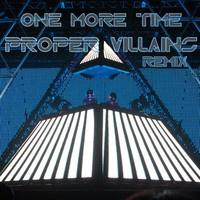 $$$ GET EM DANCIN' #WHATDIRT $$$ Daft Punk - One More Time (Proper Villains Remix) by proper villains on SoundCloud