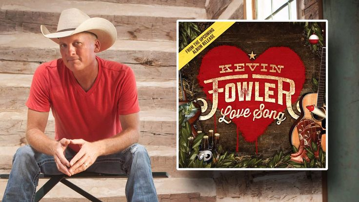 Kevin Fowler - Love Song (Audio Only) [HQ]