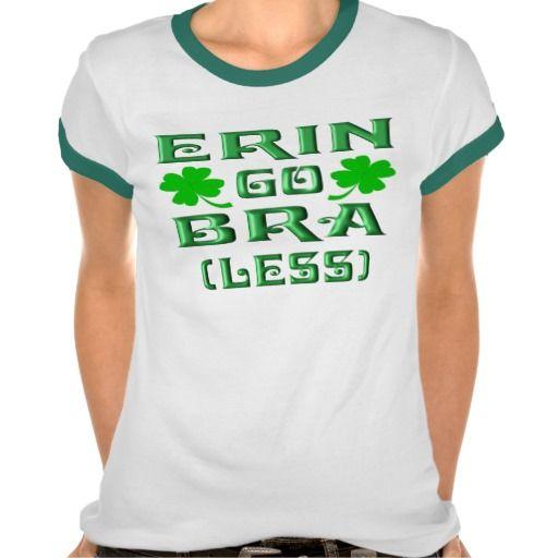 Erin Go Bra (Less) T Shirt
