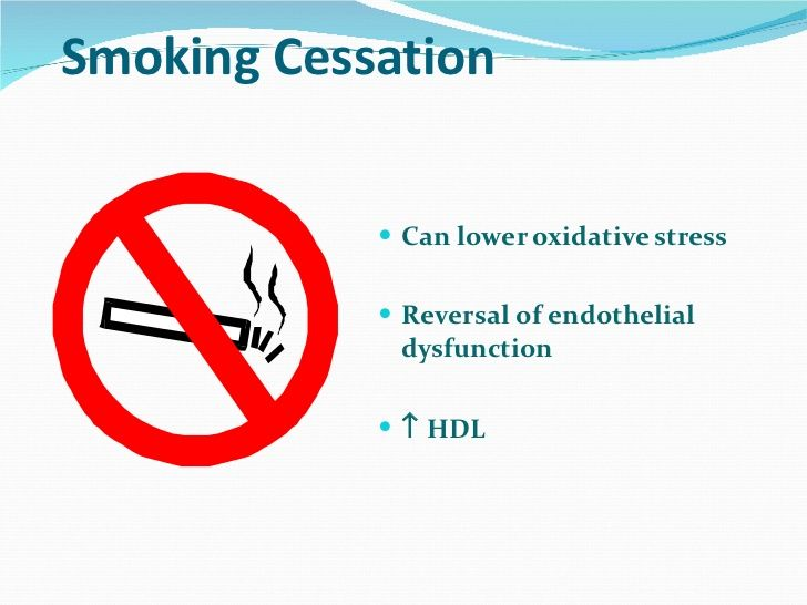 Smoking Cessation <ul><li>Can lower oxidative stress </li></ul><ul><li>Reversal of endothelial dysfunction </li></ul><ul><...