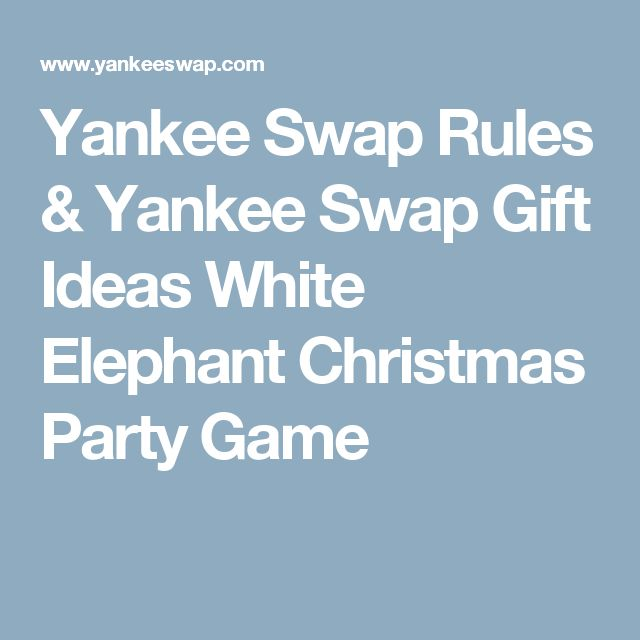 Yankee Swap Rules & Yankee Swap Gift Ideas White Elephant Christmas Party Game