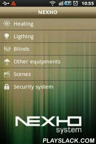 Nexho  Android App - playslack.com ,  NEXHO® is an application for home automation control. The existing menus allow to manage items such as HVAC, lighting, blinds, electrical generic equipment, flood alarms, fire alarms, intrusion alarms... This application has been designed to only work with our NEXHO® range of products. For more information about operation, configuration, product range, or where and how to buy NEXHO® products, visit our website: www.nexho.com NEXHO ® is een toepassing…