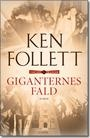 Ken Follett - Giganternes Fald