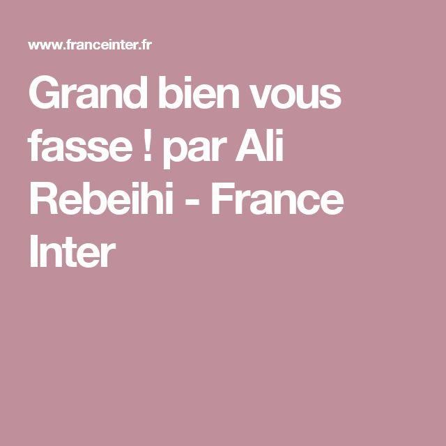 Grand bien vous fasse! par Ali Rebeihi - France Inter