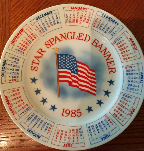 Star Spangled Banner 1985 Calendar Plate Series X Calendar